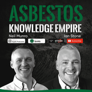 Asbestos Knowledge Empire Podcast